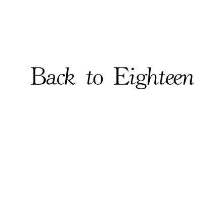 BACK TO EIGHTEEN