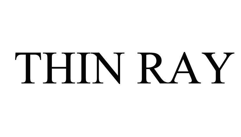 THIN RAY