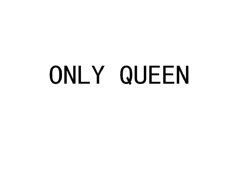 ONLY QUEEN